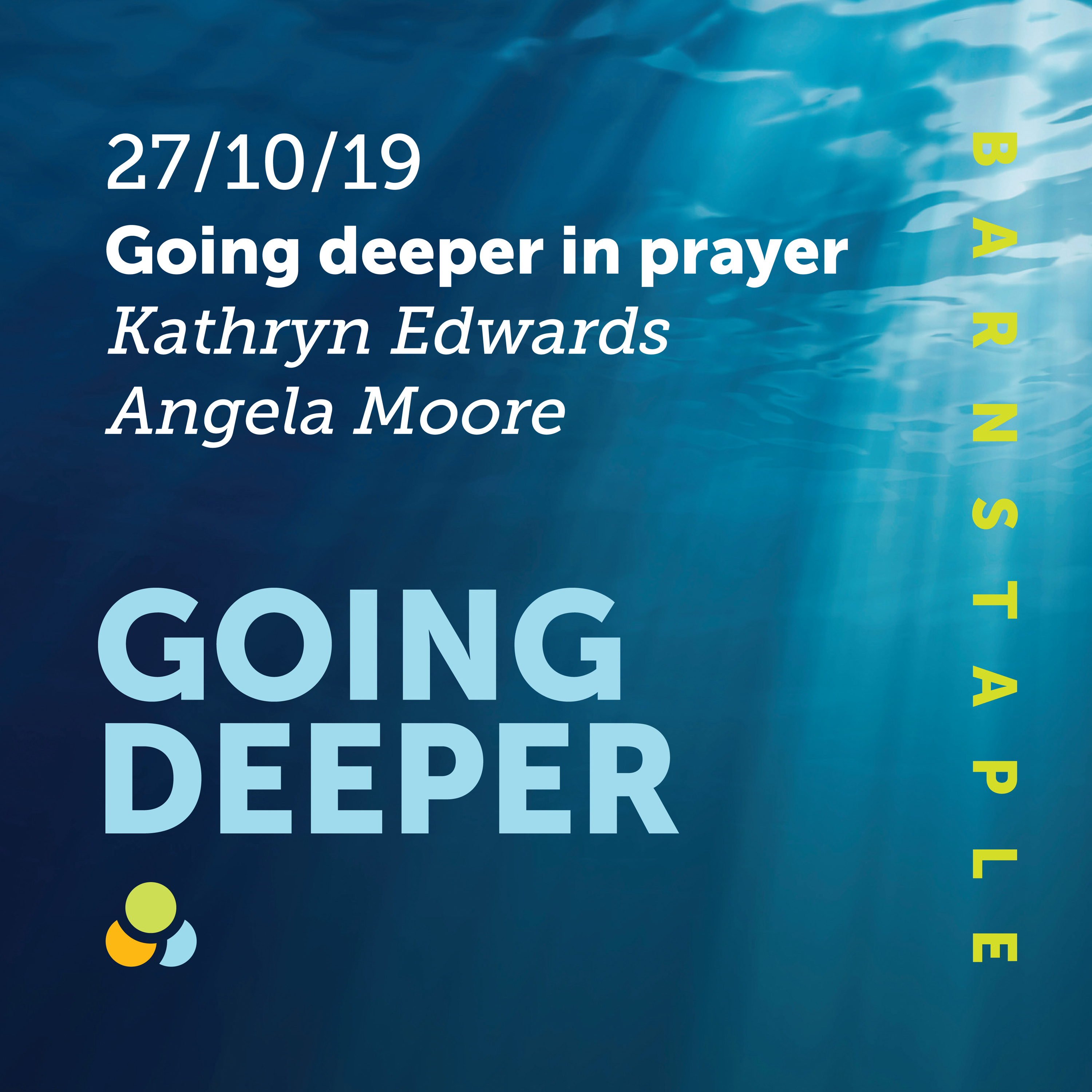 [Going Deeper with God] Going Deeper in Prayer | Kathryn Edwards, Angela Moore